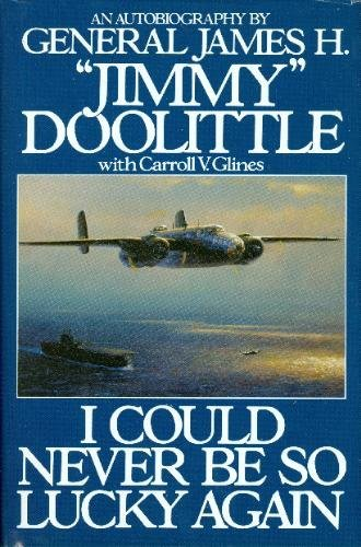 the story of world war ii pilot in the book i could never be so lucky