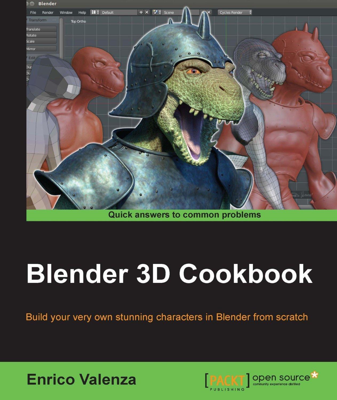 Character Modeling In Blender Pdf : Download blender d cookbook by enrico valenza softarchive