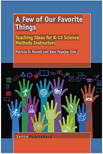 A Few of Our Favorite Things: Teaching Ideas for K-12 Science Methods Instructors by Patricia D. Morrell