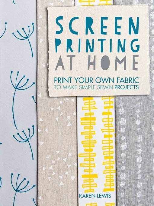 Download Screen Printing At Home Print Your Own Fabric To