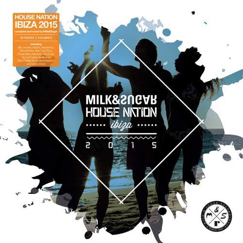 VA - House Nation Ibiza 2015 (Compiled and Mixed by Milk and Sugar) (2015) 320 kbps