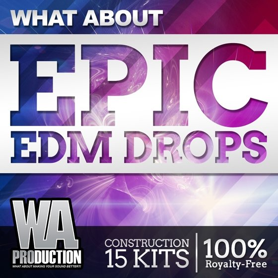 Download WA Production What About Epic EDM Drops WAV MiDi