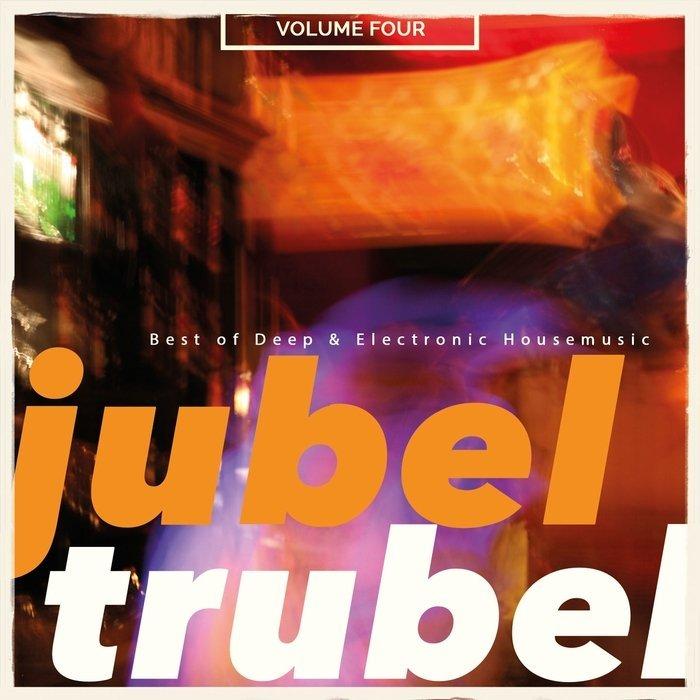 Download va jubeltrubel vol 4 best of deep electronic for Best deep house music 2015