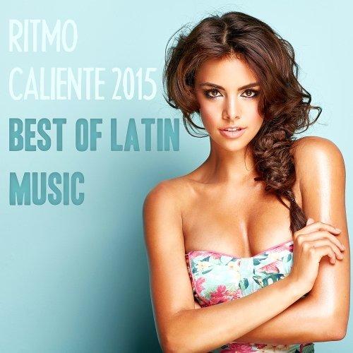 Ritmo Caliente 2015 - Best Of Latin Music (2015)