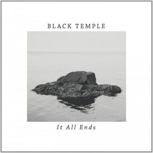 Black Temple - It All Ends (2015)