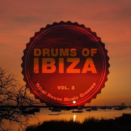 VA - Drums of Ibiza (Tribal House Music Grooves) Vol. 3 (2015)