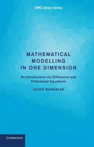 Download Mathematical Modelling in One Dimension: An