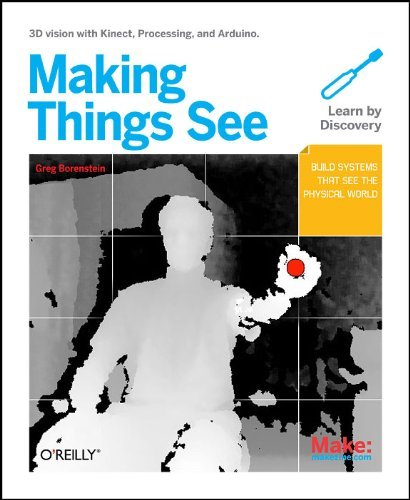 Download Making Things See: 3D vision with Kinect, Processing