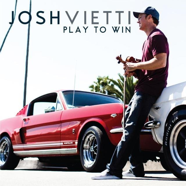 Download Josh Vietti - Play to Win (2015) - SoftArchive
