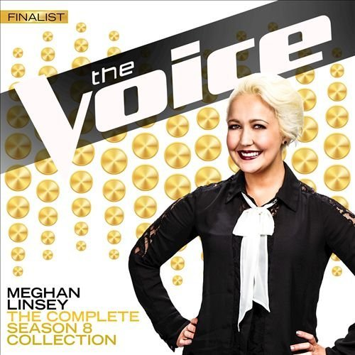 Meghan Linsey - The Complete Season 8 Collection (The Voice Performance) (2015)