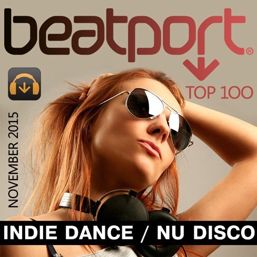 VA - Beatport Indie Dance / Nu Disco Top 100 November 2015 (2015)