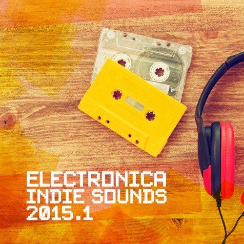 VA - Electronica Indie Sounds 2015.1 (2015)
