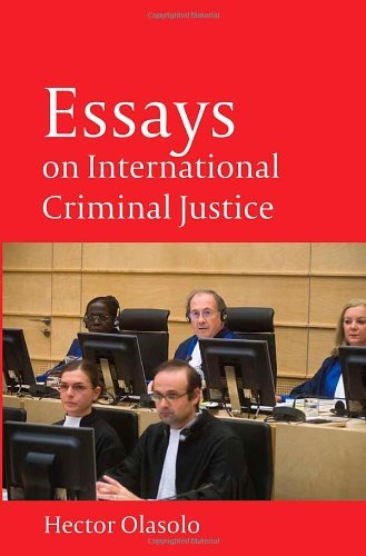 essays on international criminal law Society for research in international law presents centre for jurisprudence in international law's 1st international legal essay competition.