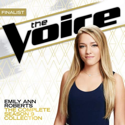 Emily Ann Roberts - The Complete Season 9 Collection The Voice Performance (2015)