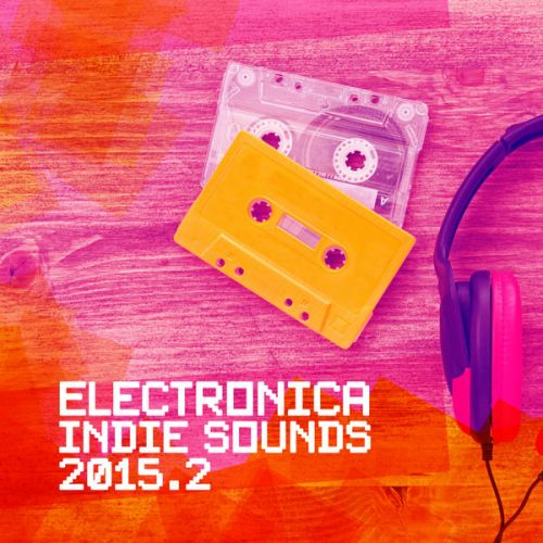 VA - Electronica Indie Sounds 2015.2 (2015)