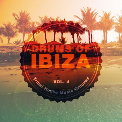 VA - Drums of Ibiza (Tribal House Music Grooves), Vol. 4 (2015)