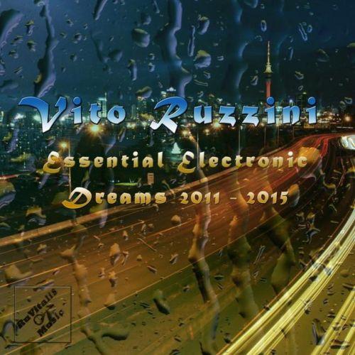Vito Ruzzini - Essential Electronic Dreams 2011-2015 (2015)