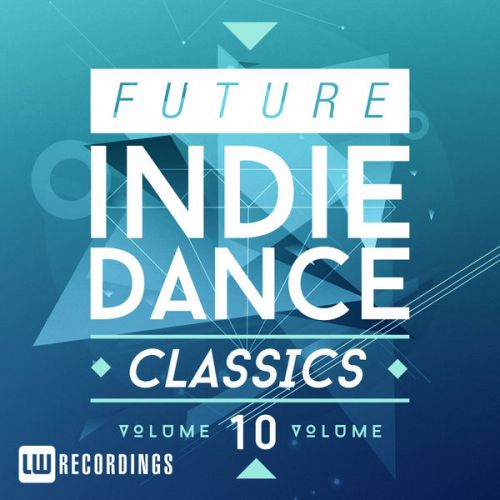 VA - Future Indie Dance Classics, Vol. 10 (2015)