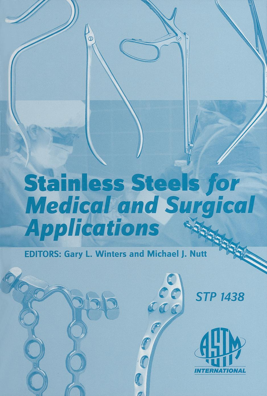 Stainless Steels for Medical and Surgical Applications (repost) Stainless  Steels for Medical and Surgical Applications (Astm Special Technical  Publication) ...