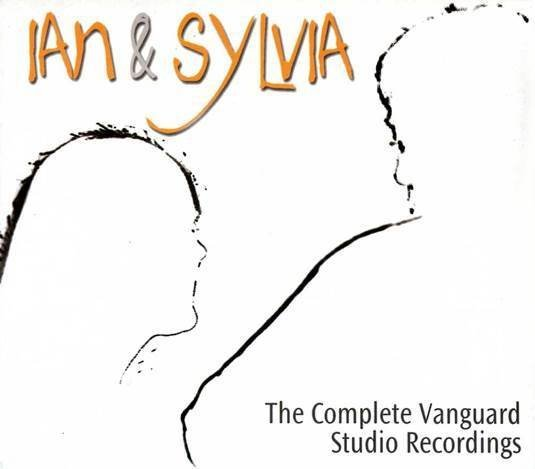Ian & Sylvia - The Complete Vanguard Studio Recordings (2001)