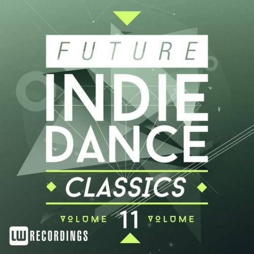 VA - Future Indie Dance Classics, Vol. 11 (2016)