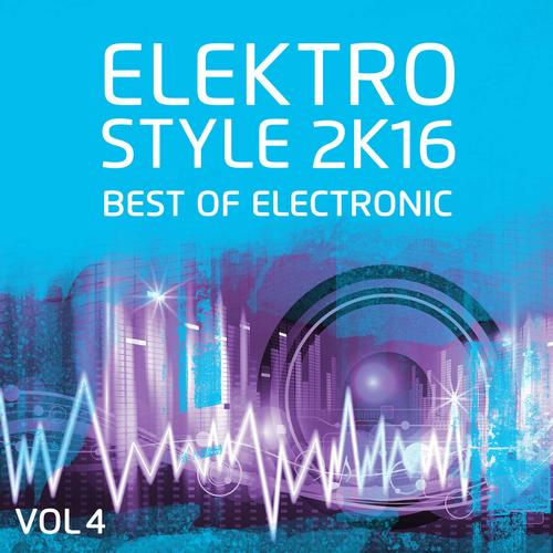 VA - Elektro Style 2K16: Best Of Electronic And Deep House (2016)