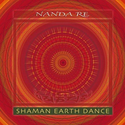 Nanda Re - Shaman Earth Dance (2015)