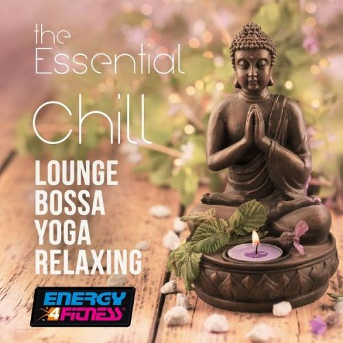 VA - The Essential Chill Lounge Bossa Yoga Relaxing Complete Collection, Vol. 1 (2016)
