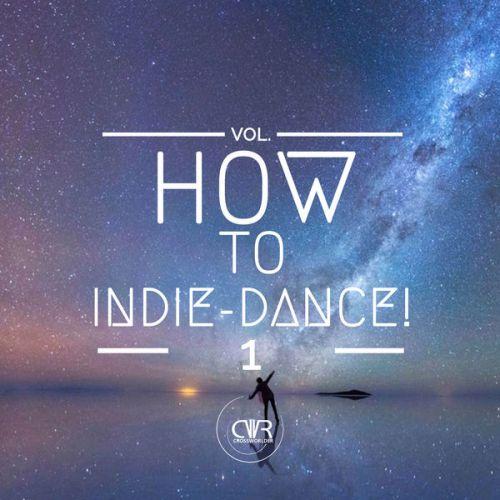 VA - How To Indie-Dance!, Vol. 1 (2016)