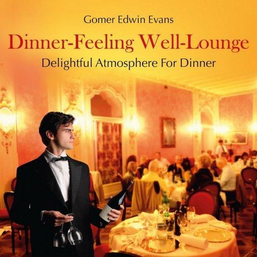 Gomer Edwin Evans - Dinner-Feeling Well-Lounge (2014) Lossless