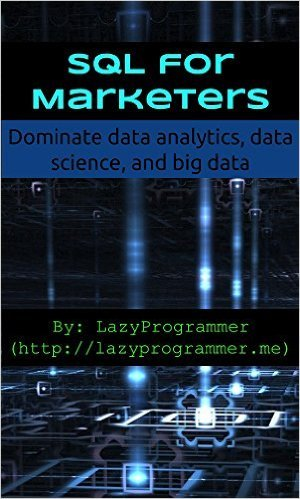 Download SQL for Marketers: Dominate data analytics, data