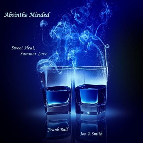 Absinthe Minded - Sweet Heat, Summer Love (2016)