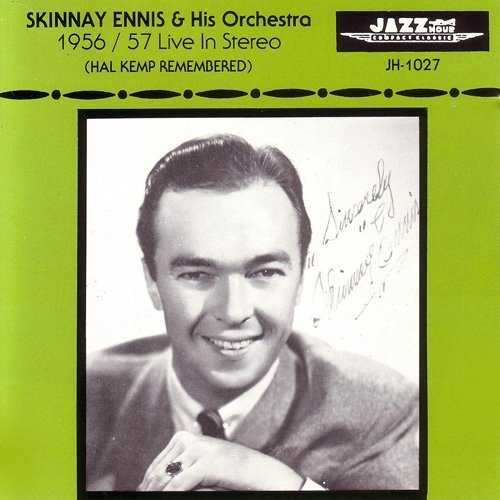 Skinnay Ennis & His Orchestra - 1956-57 Live In Stereo (Hal Kemp Remembered)