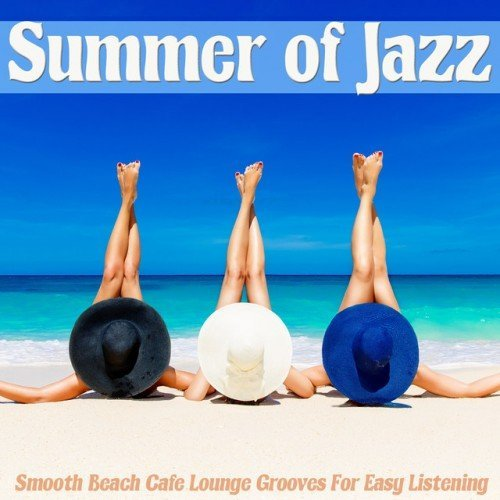 VA - Summer Of Jazz: Smooth Beach Cafe Lounge Grooves For Easy Listening (2016)