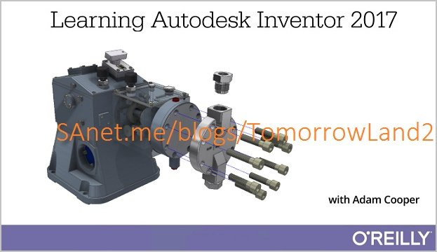 Download Learning Autodesk Inventor 2017 - SoftArchive