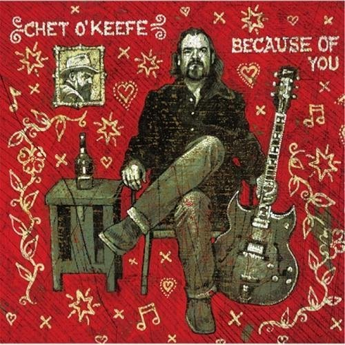 Chet O Keefe - Because of You (Reissue) (2016)