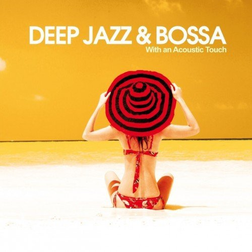 VA - Deep Jazz and Bossa With an Acoustic Touch (2016)