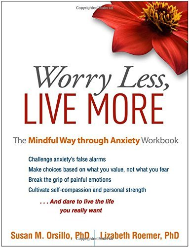 Download Worry Less, Live More: The Mindful Way through