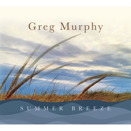 Greg Murphy - Summer Breeze (2016)
