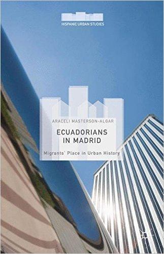 Download Ecuadorians in Madrid: Migrants' Place in Urban