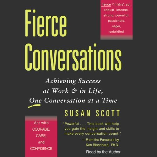 fierce conversations achieving success at work Author of two books: fierce conversations, achieving success at work & in life - one conversation at a time and fierce leadership, a bold alternative to the worst best practices of business today.