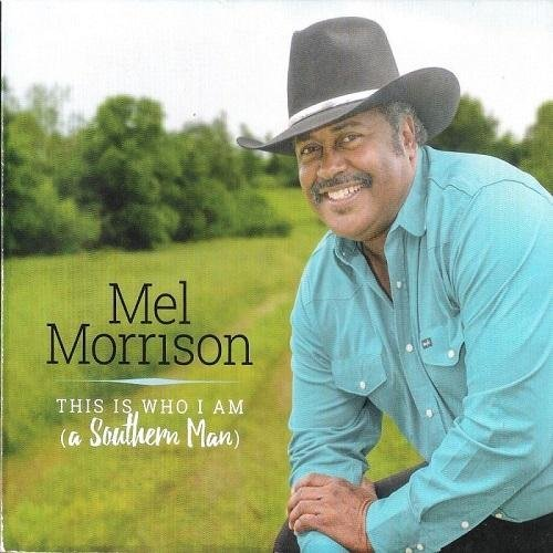 Mel Morrison - This Is Who I Am a Southern Man (2016)