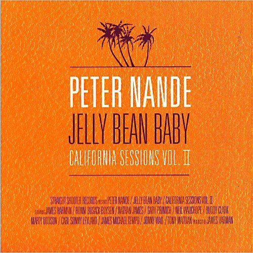 Peter Nande - Jelly Bean Baby California Sessions Vol. II (2008)