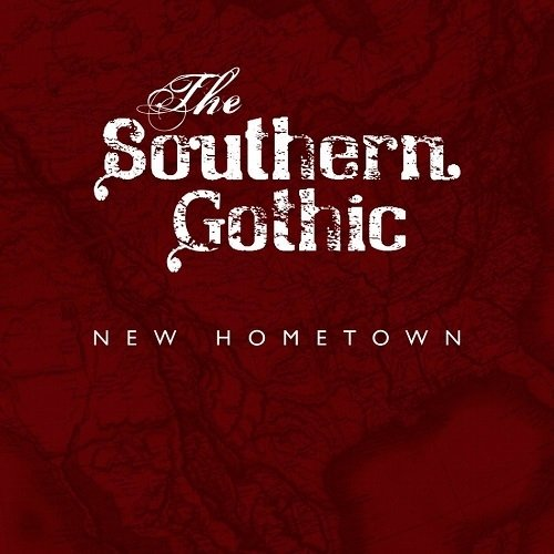 The Southern Gothic - New Hometown (2015)