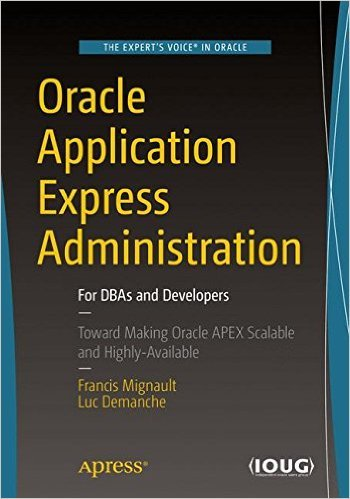 Download Oracle Application Express Administration: For DBAs