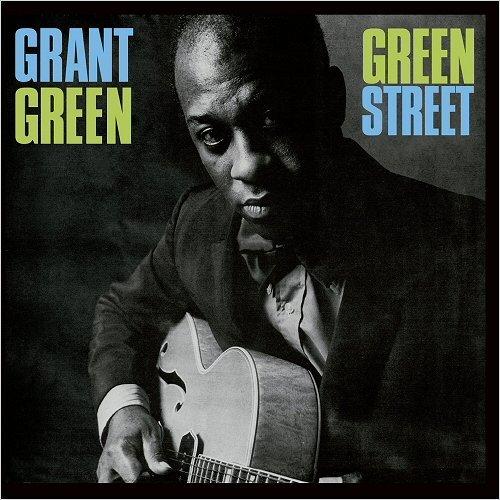 Grant Green - Green Street (Bonus Track Version) (2016)