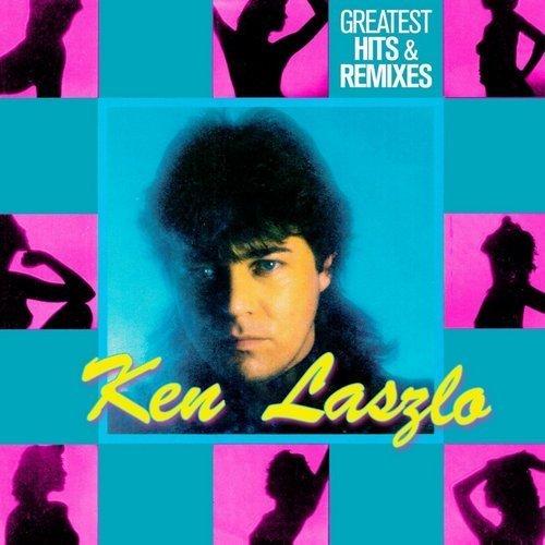 Ken Laszlo - Greatest Hits & Remixes (2015) [Reissue 2016]