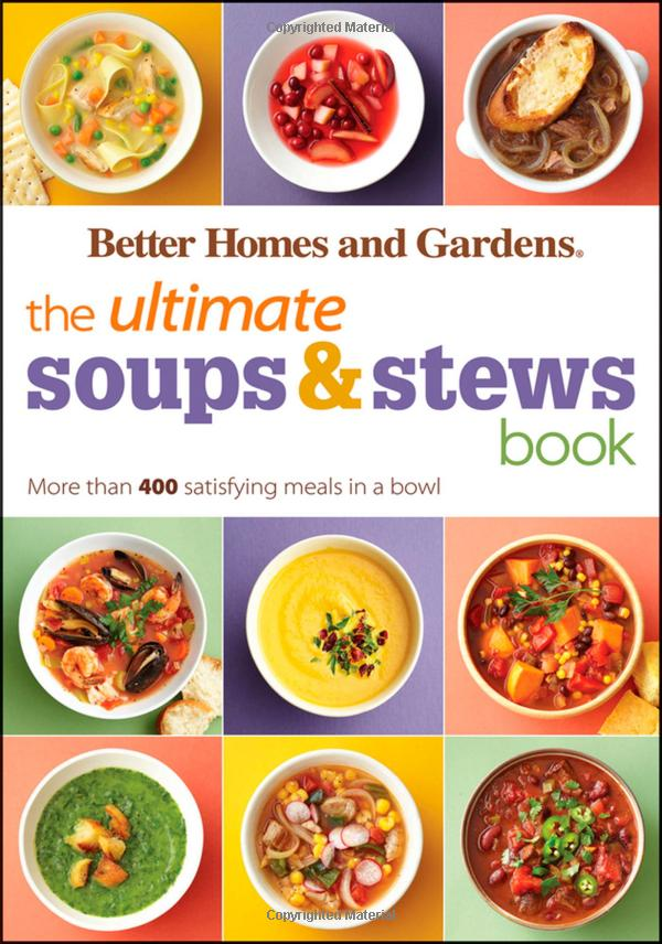 Download the ultimate soups stews book more than 400 Better homes and gardens latest recipes