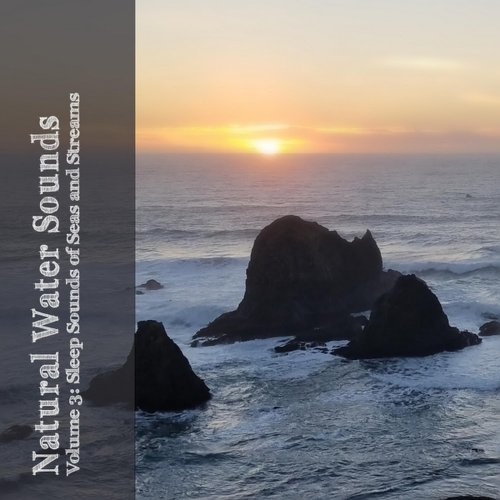 The Relaxing Sounds of Water - Natural Water Sounds Vol. 3 (2016)