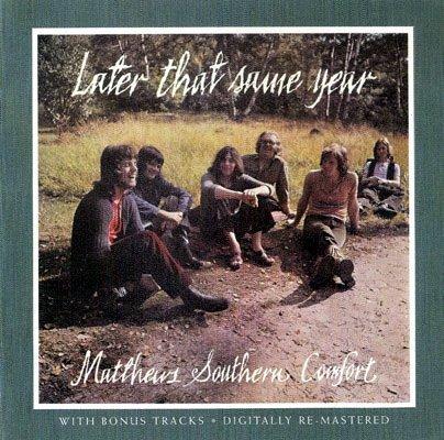 Matthews Southern Comfort - Later That Same Year (Remaster 2008)